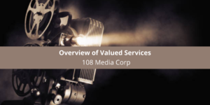 Overview of Valued Services Provided by 108 Media Corp